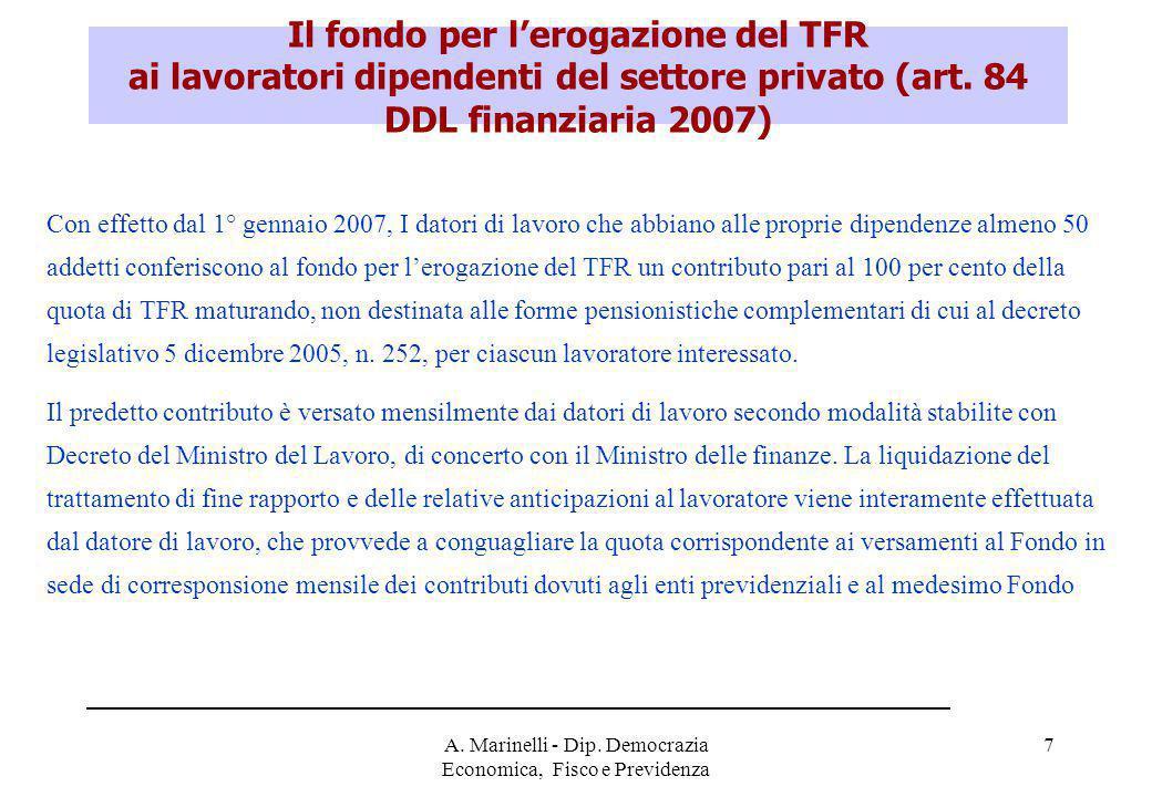 A. Marinelli - Dip. Democrazia Economica, Fisco e Previdenza 7 Con effetto dal 1° gennaio 2007, I datori di lavoro che abbiano alle proprie dipendenze