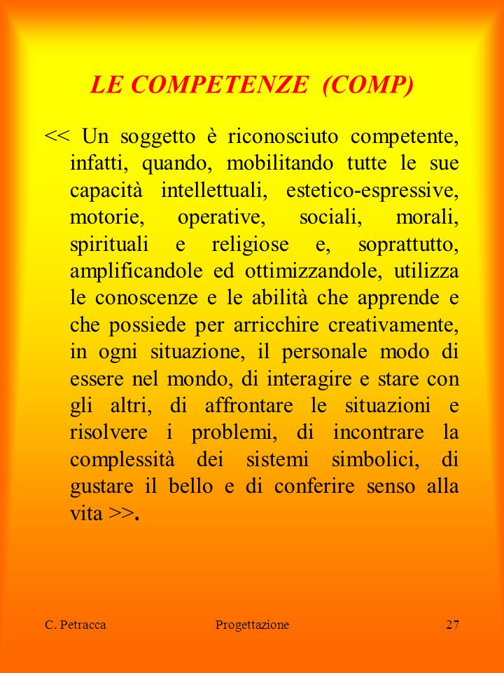 C. PetraccaProgettazione27 LE COMPETENZE (COMP) >.