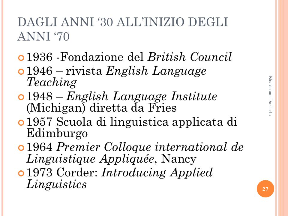 N EGLI U SA 1898 The Berlitz Method for teaching modern languages 1917 Fundamental principles of the Berlitz method Metodologia: - concetti concreti –