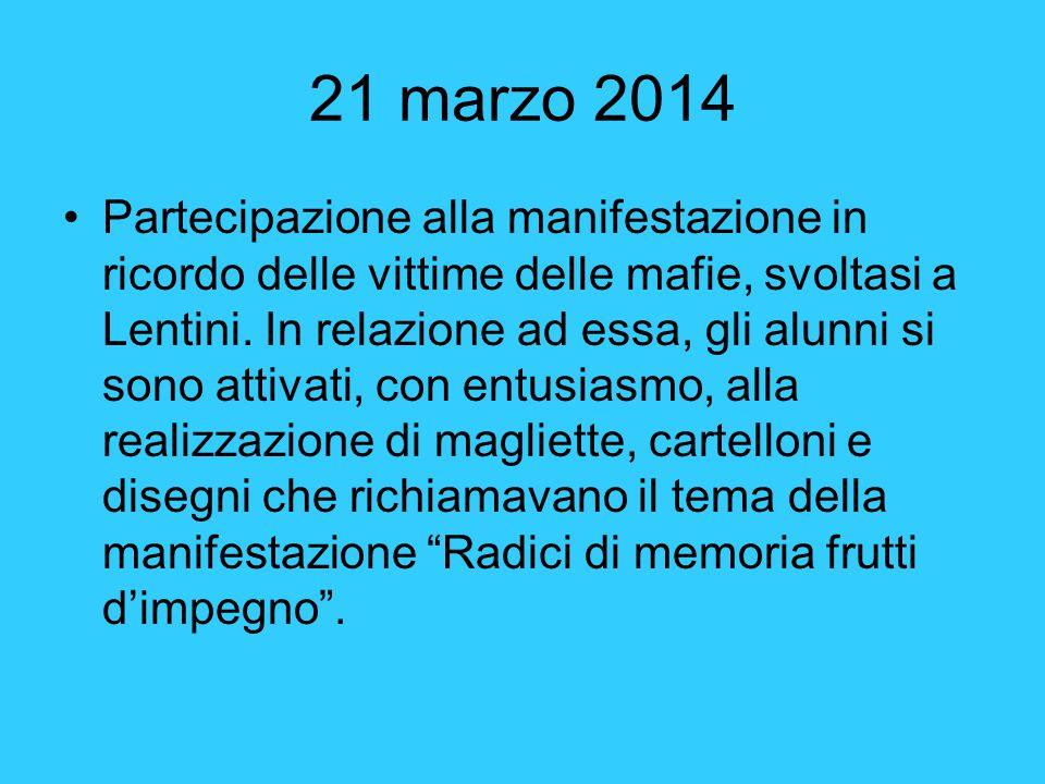 22 marzo 2014 Inserita nella gita d'istruzione a Roma, la partecipazione alla manifestazione nazionale di Latina, organizzata dall'Associazione Libera , per ricordare tutte le vittime innocenti delle mafie.