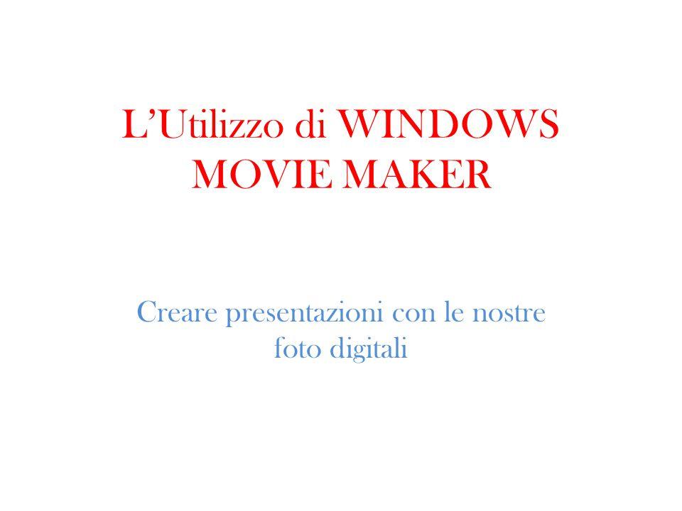 Per accedere all'applicazione, si parte da START- PROGRAMMI – WINDOWS MOVIE MAKER