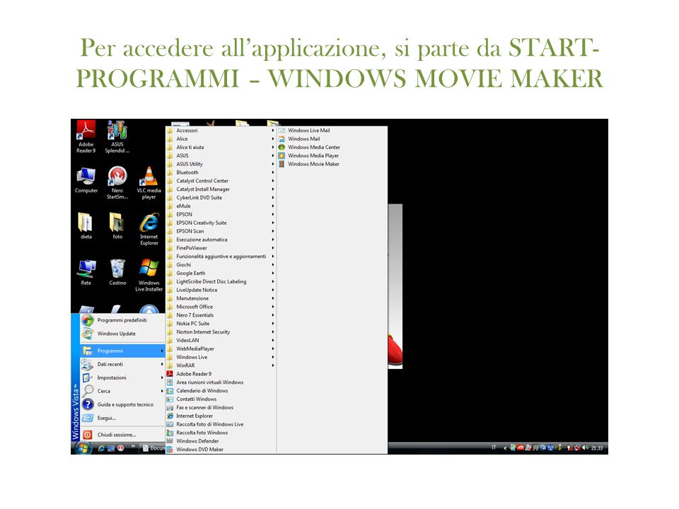 Per accedere all'applicazione, si parte da START- PROGRAMMI – WINDOWS MOVIE MAKER