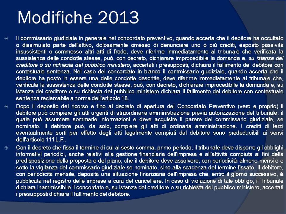 Modifiche 2013  Il commissario giudiziale in generale nel concordato preventivo, quando accerta che il debitore ha occultato o dissimulato parte dell