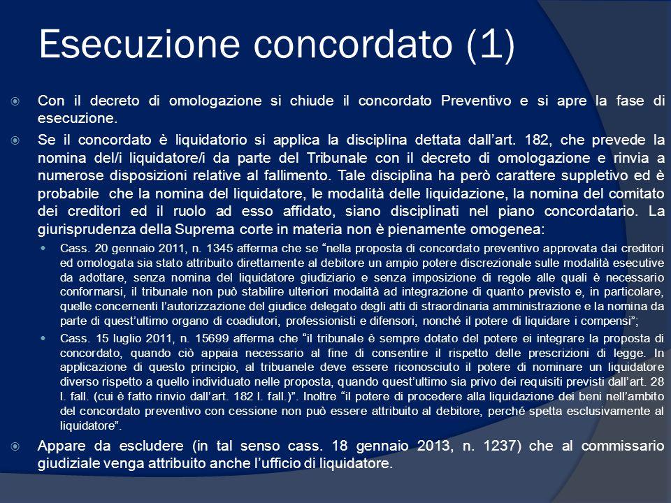 Esecuzione concordato (1)  Con il decreto di omologazione si chiude il concordato Preventivo e si apre la fase di esecuzione.  Se il concordato è li