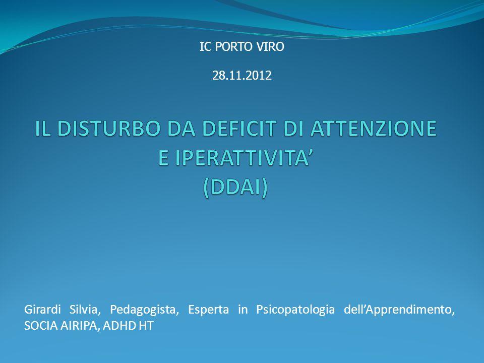 Girardi Silvia, Pedagogista, Esperta in Psicopatologia dell'Apprendimento, SOCIA AIRIPA, ADHD HT IC PORTO VIRO 28.11.2012