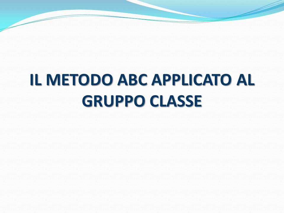 IL METODO ABC APPLICATO AL GRUPPO CLASSE
