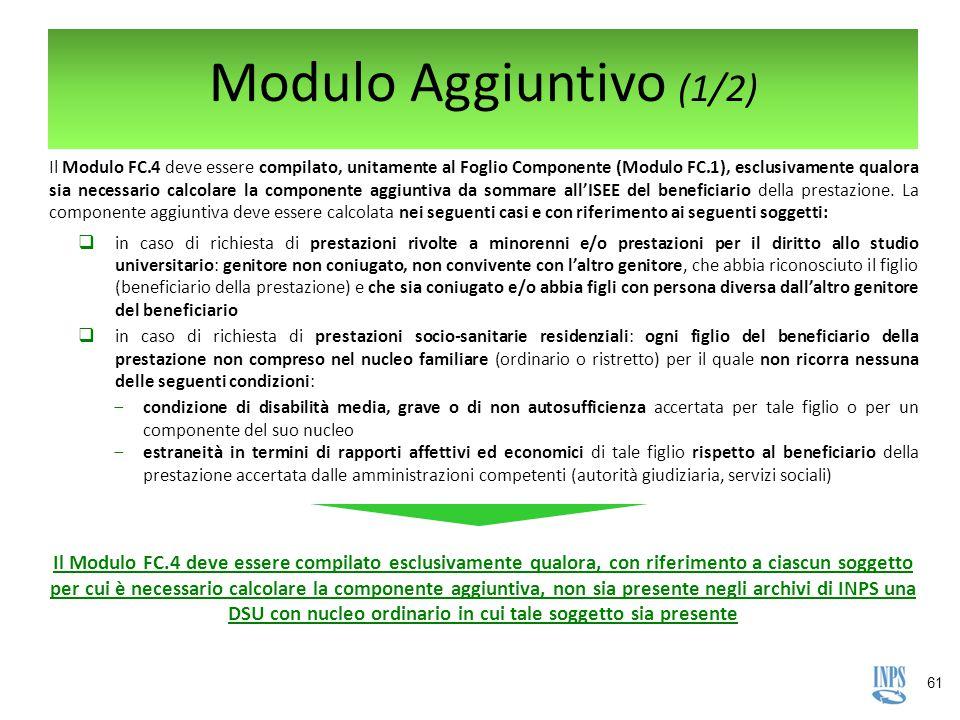 61 Il Modulo FC.4 deve essere compilato, unitamente al Foglio Componente (Modulo FC.1), esclusivamente qualora sia necessario calcolare la componente
