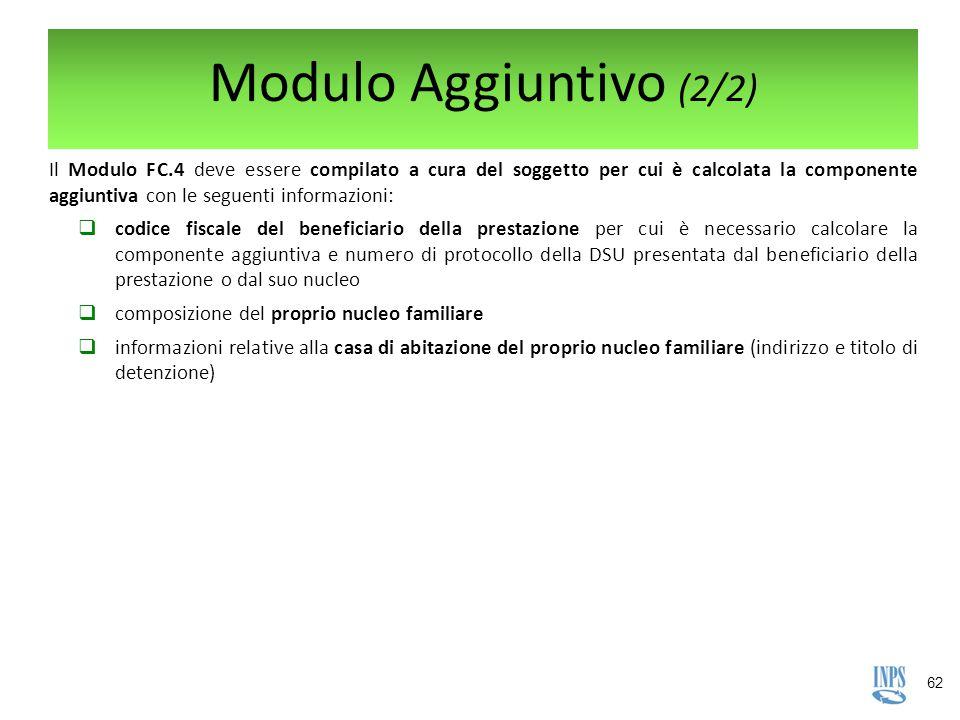 62 Il Modulo FC.4 deve essere compilato a cura del soggetto per cui è calcolata la componente aggiuntiva con le seguenti informazioni:  codice fiscal