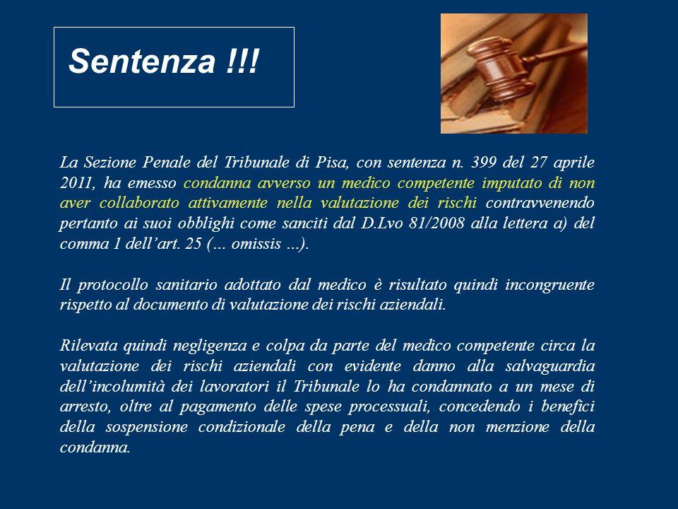 Sentenza !!! La Sezione Penale del Tribunale di Pisa, con sentenza n. 399 del 27 aprile 2011, ha emesso condanna avverso un medico competente imputato