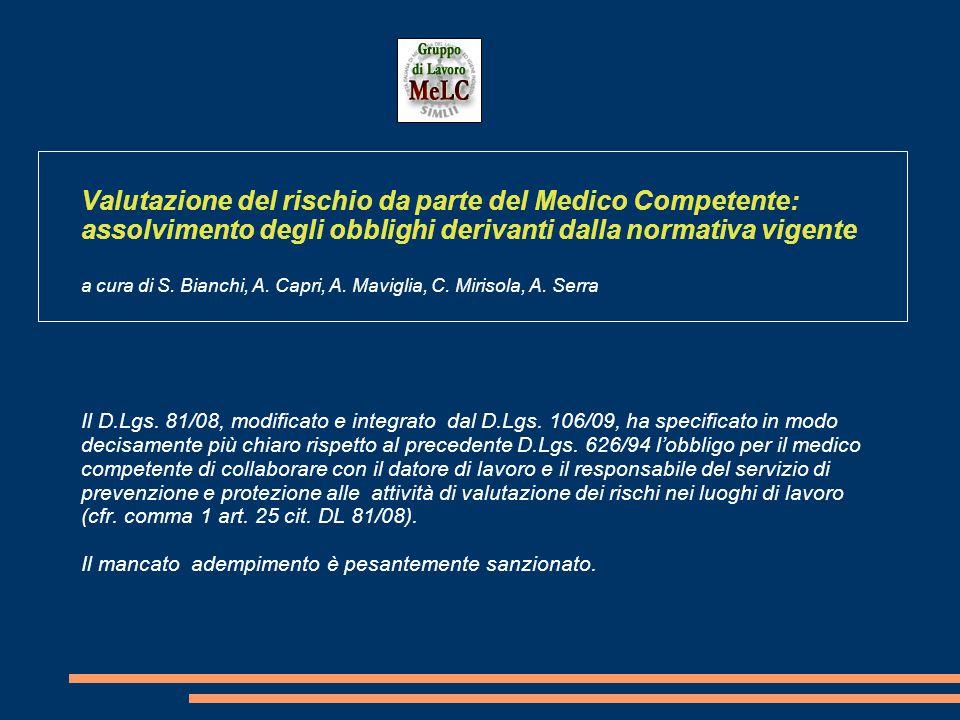 Valutazione del rischio da parte del Medico Competente: assolvimento degli obblighi derivanti dalla normativa vigente a cura di S. Bianchi, A. Capri,