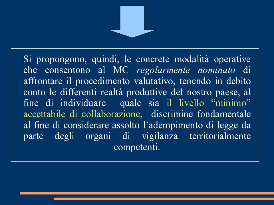 Si propongono, quindi, le concrete modalità operative che consentono al MC regolarmente nominato di affrontare il procedimento valutativo, tenendo in
