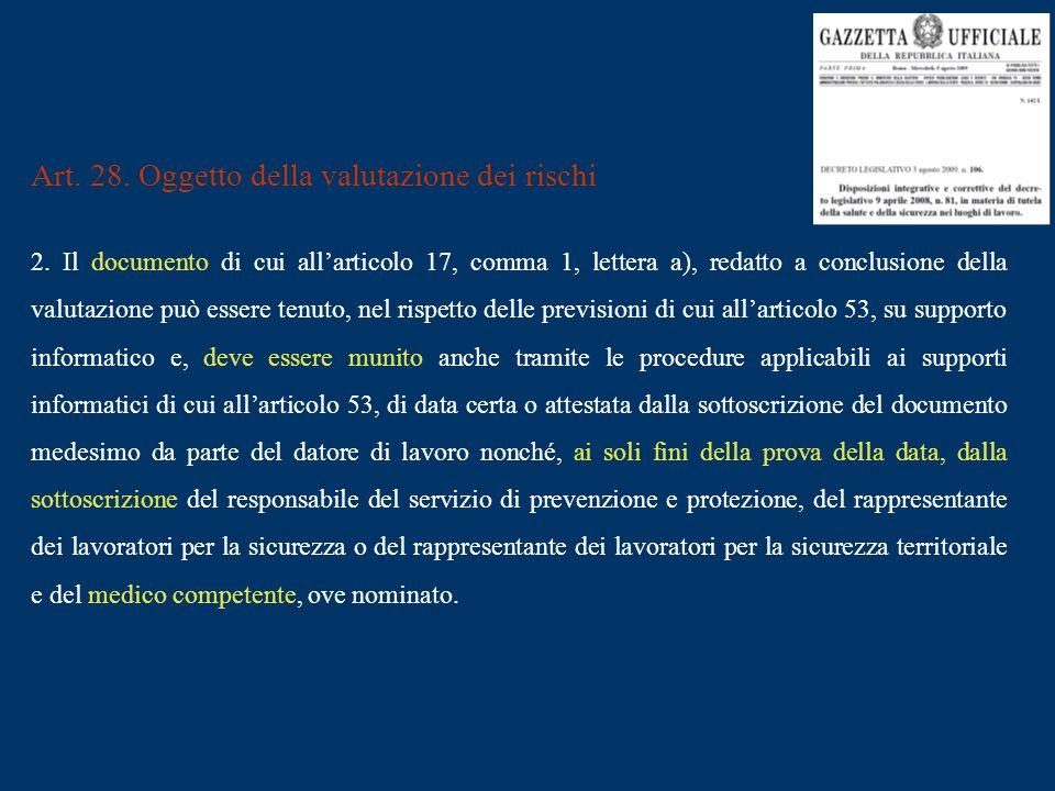Art. 28. Oggetto della valutazione dei rischi 2. Il documento di cui all'articolo 17, comma 1, lettera a), redatto a conclusione della valutazione può