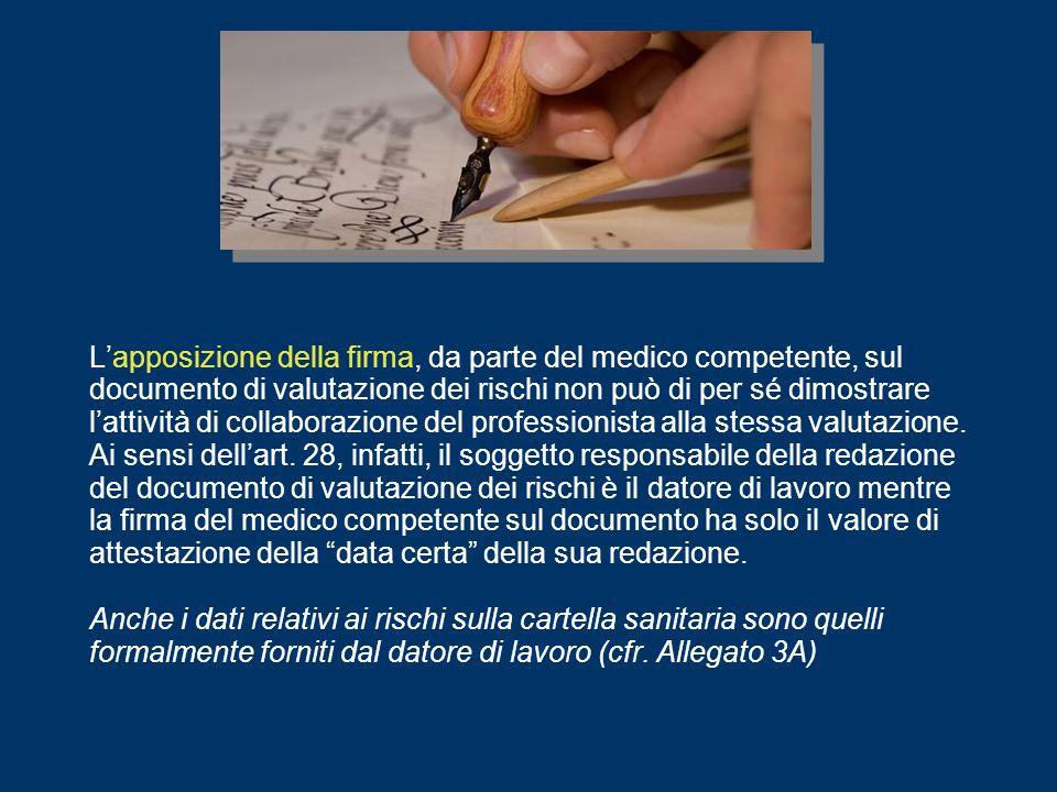 L'apposizione della firma, da parte del medico competente, sul documento di valutazione dei rischi non può di per sé dimostrare l'attività di collaborazione del professionista alla stessa valutazione.