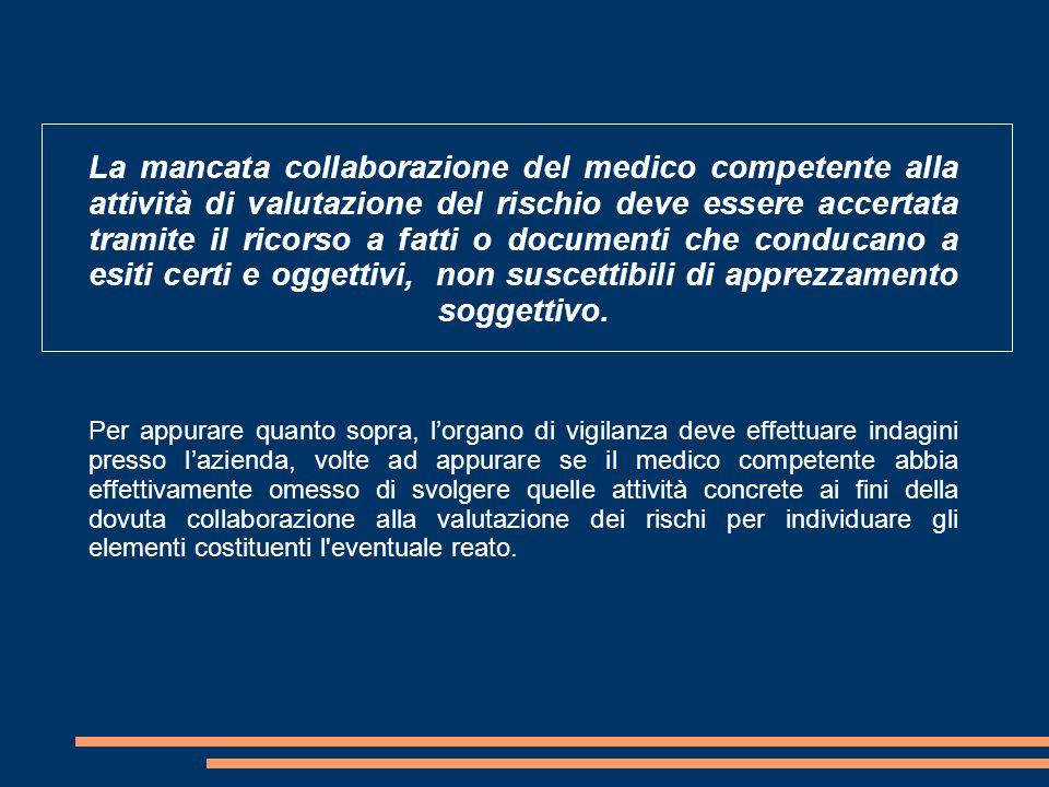La mancata collaborazione del medico competente alla attività di valutazione del rischio deve essere accertata tramite il ricorso a fatti o documenti