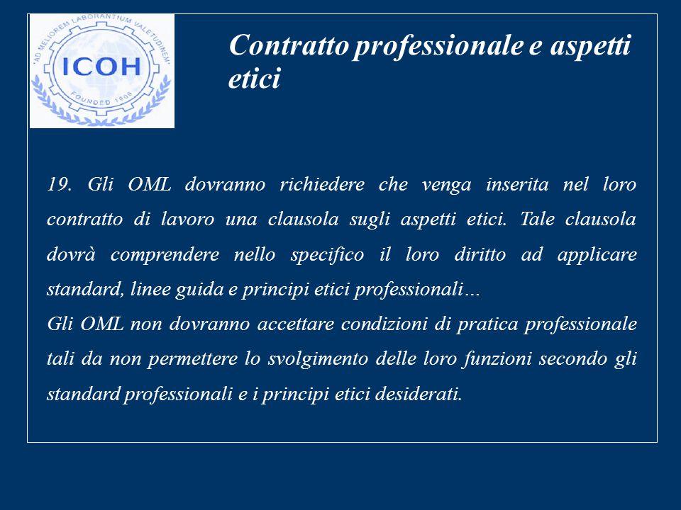 Contratto professionale e aspetti etici 19. Gli OML dovranno richiedere che venga inserita nel loro contratto di lavoro una clausola sugli aspetti eti