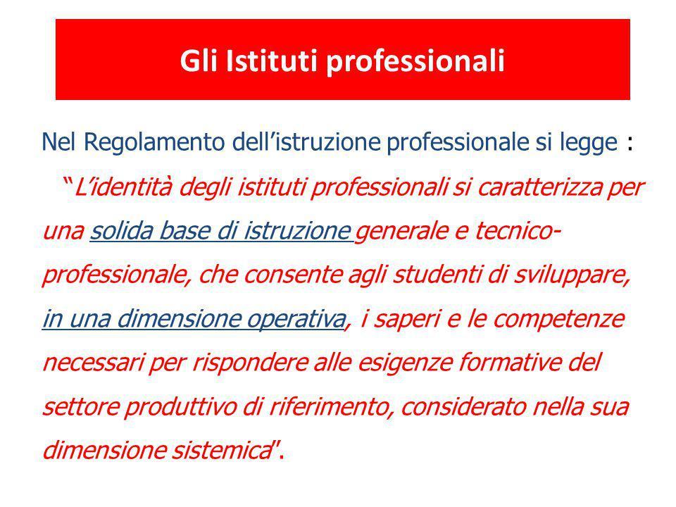 """Nel Regolamento dell'istruzione professionale si legge : """"L'identità degli istituti professionali si caratterizza per una solida base di istruzione ge"""