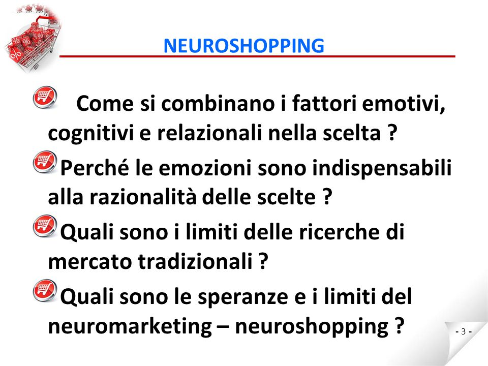 NEUROSHOPPING Come si combinano i fattori emotivi, cognitivi e relazionali nella scelta .