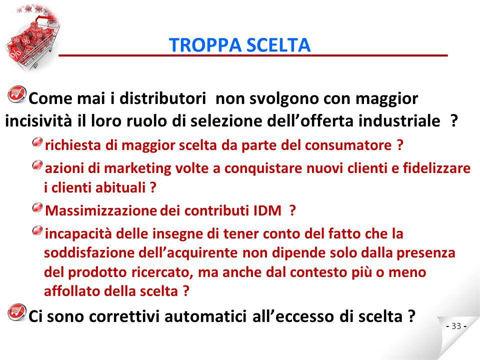 TROPPA SCELTA Come mai i distributori non svolgono con maggior incisività il loro ruolo di selezione dell'offerta industriale .