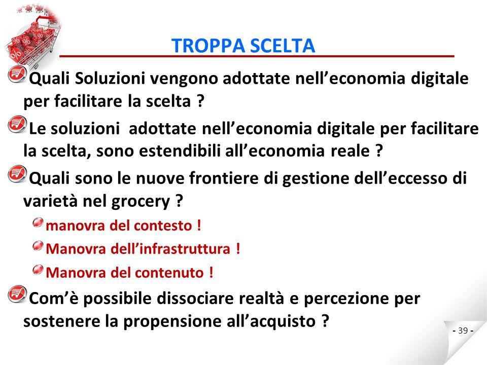 TROPPA SCELTA Quali Soluzioni vengono adottate nell'economia digitale per facilitare la scelta .