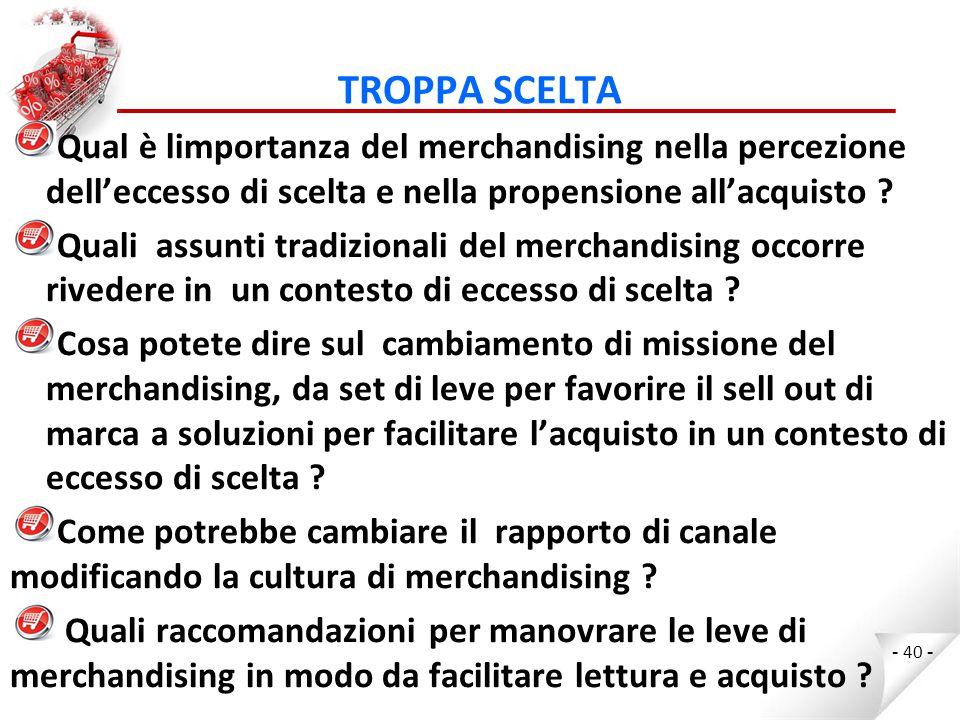 TROPPA SCELTA Qual è limportanza del merchandising nella percezione dell'eccesso di scelta e nella propensione all'acquisto .