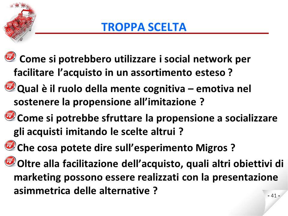 TROPPA SCELTA Come si potrebbero utilizzare i social network per facilitare l'acquisto in un assortimento esteso .