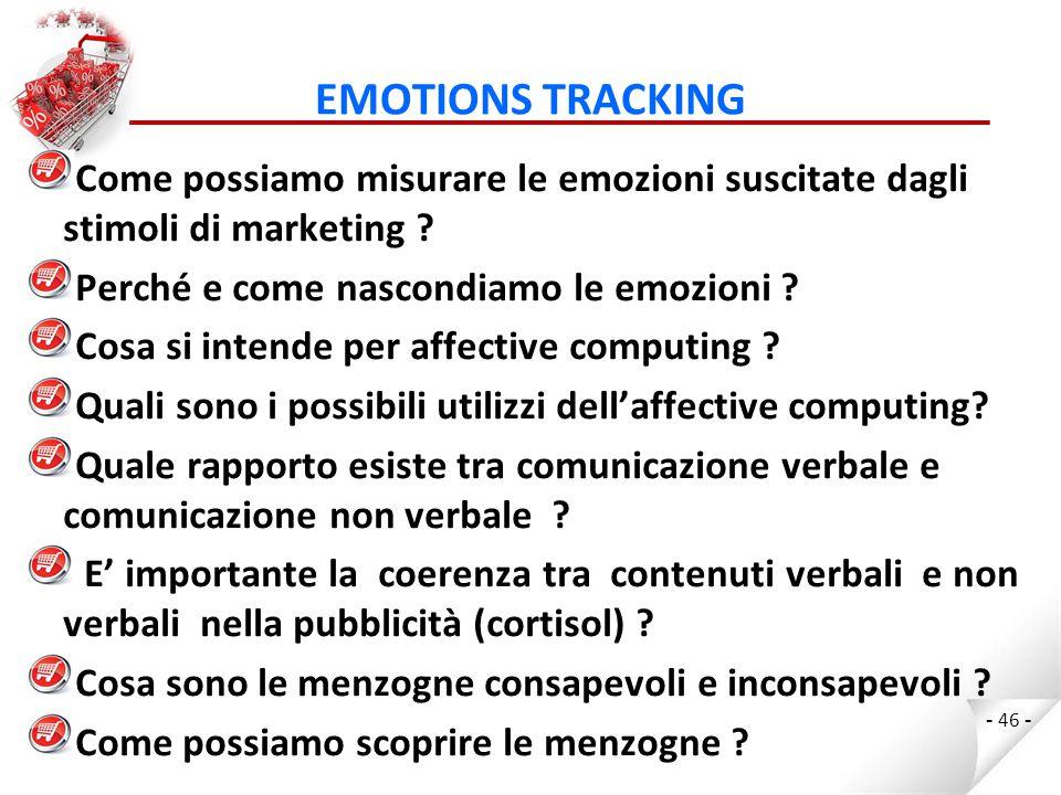 EMOTIONS TRACKING Come possiamo misurare le emozioni suscitate dagli stimoli di marketing .