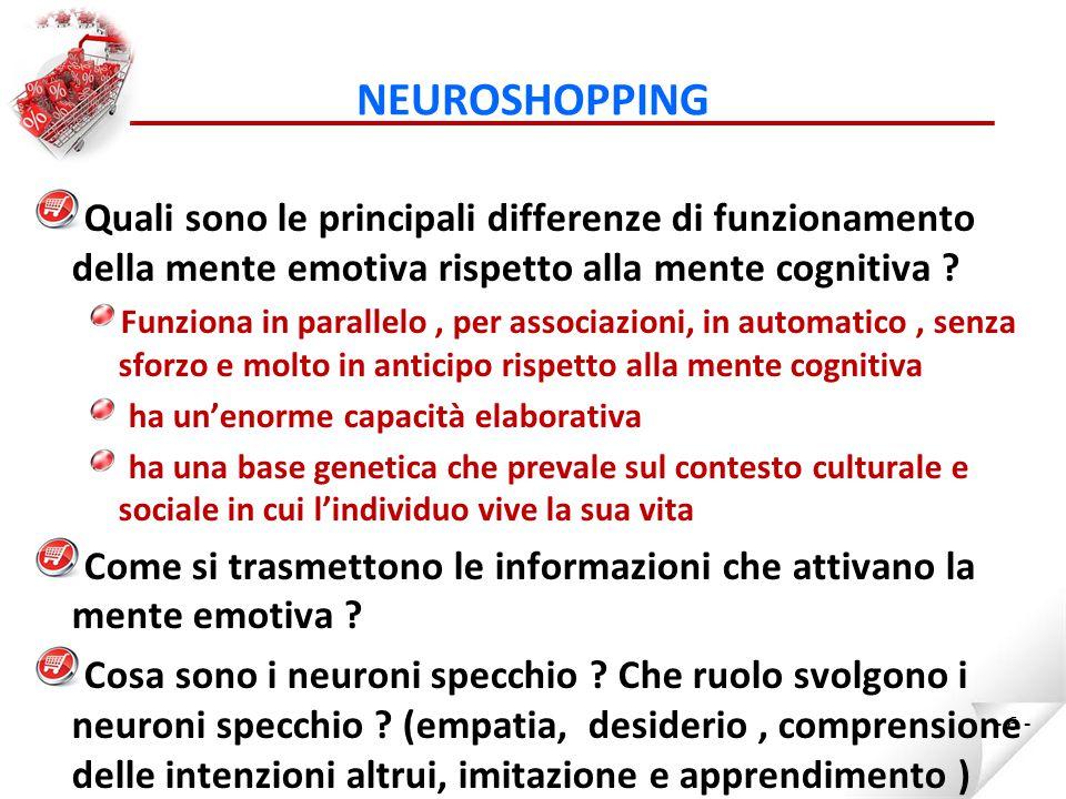 NEUROSHOPPING Quali sono le principali differenze di funzionamento della mente emotiva rispetto alla mente cognitiva .