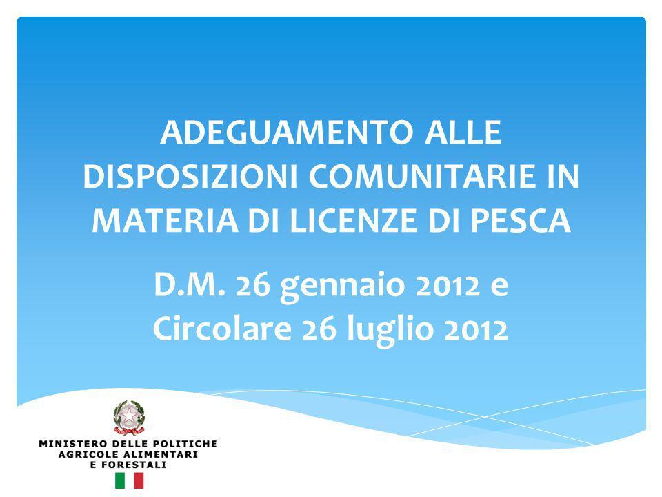 ADEGUAMENTO ALLE DISPOSIZIONI COMUNITARIE IN MATERIA DI LICENZE DI PESCA D.M.