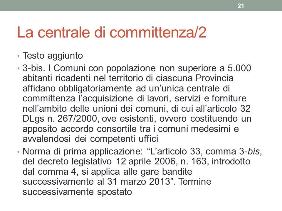 La centrale di committenza/2 Testo aggiunto 3-bis. I Comuni con popolazione non superiore a 5.000 abitanti ricadenti nel territorio di ciascuna Provin