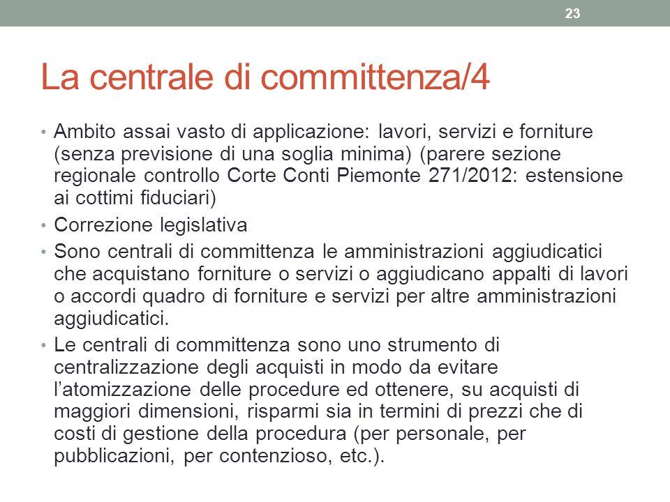 La centrale di committenza/4 Ambito assai vasto di applicazione: lavori, servizi e forniture (senza previsione di una soglia minima) (parere sezione r