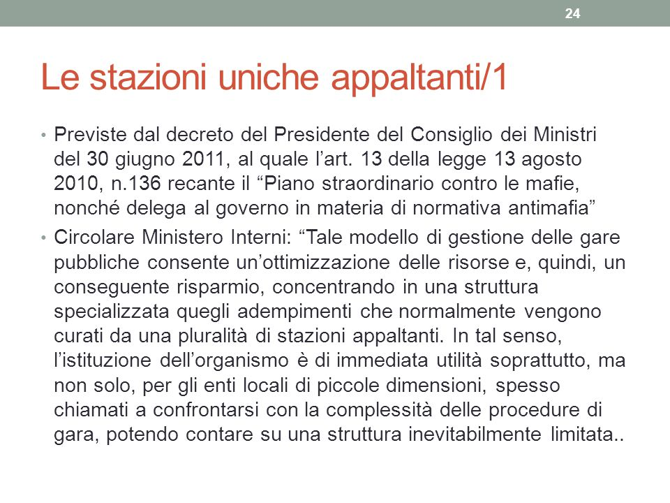 Le stazioni uniche appaltanti/1 Previste dal decreto del Presidente del Consiglio dei Ministri del 30 giugno 2011, al quale l'art. 13 della legge 13 a