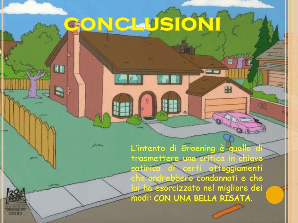 L'intento di Groening è quello di trasmettere una critica in chiave satirica di certi atteggiamenti che andrebbero condannati e che lui ha esorcizzato