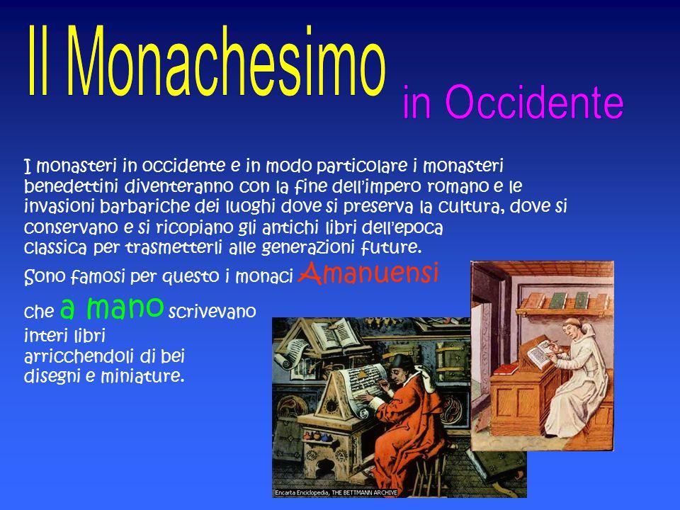 I monasteri in occidente e in modo particolare i monasteri benedettini diventeranno con la fine dell'impero romano e le invasioni barbariche dei luogh
