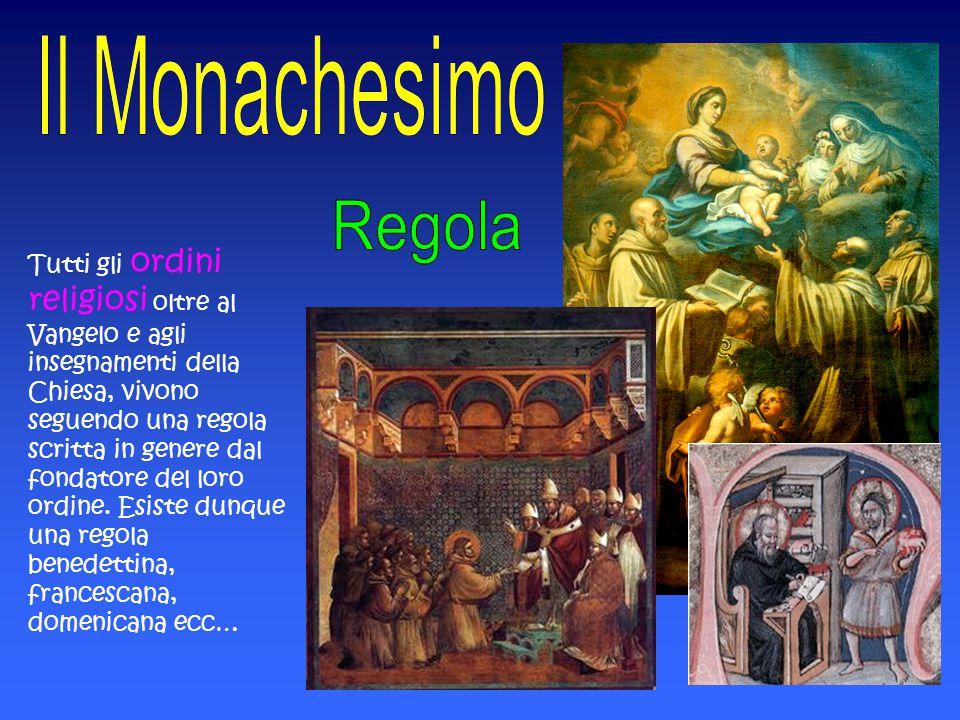 Tutti gli ordini religiosi oltre al Vangelo e agli insegnamenti della Chiesa, vivono seguendo una regola scritta in genere dal fondatore del loro ordi