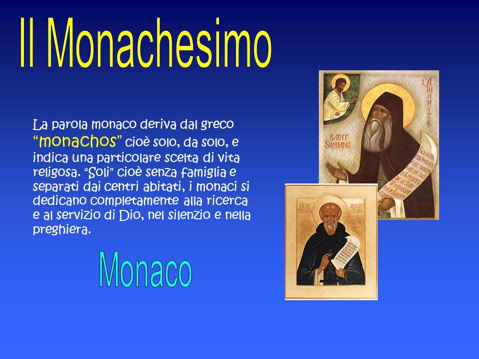"""La parola monaco deriva dal greco """"monachos"""" cioè solo, da solo, e indica una particolare scelta di vita religosa. """"Soli"""" cioè senza famiglia e separa"""