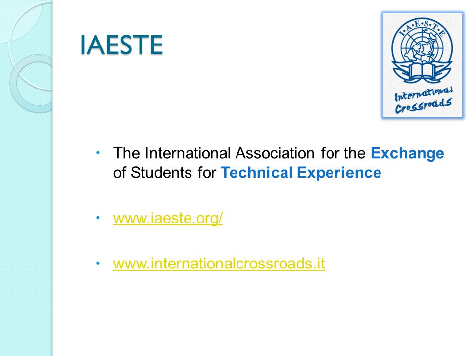 IAESTE  The International Association for the Exchange of Students for Technical Experience  www.iaeste.org/ www.iaeste.org/  www.internationalcros