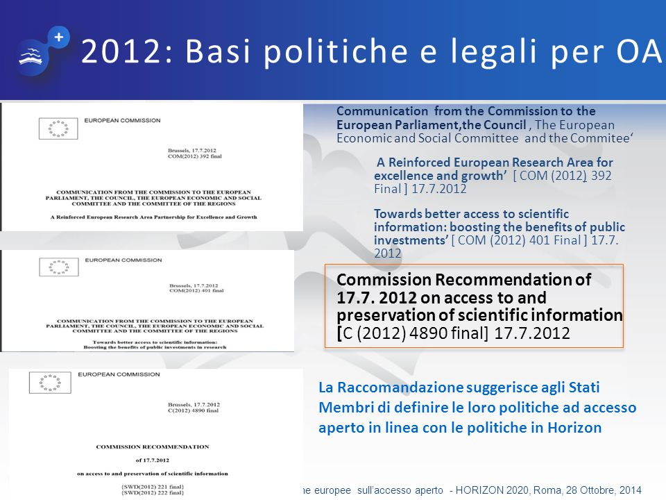 2012: Basi politiche e legali per OA Communication from the Commission to the European Parliament,the Council, The European Economic and Social Commit