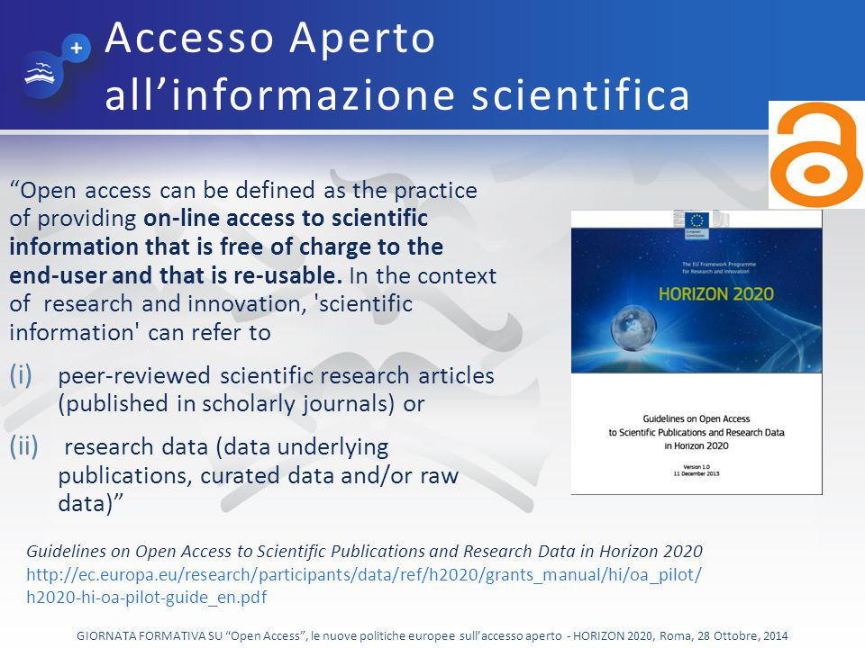 "Accesso Aperto all'informazione scientifica ""Open access can be defined as the practice of providing on-line access to scientific information that is"