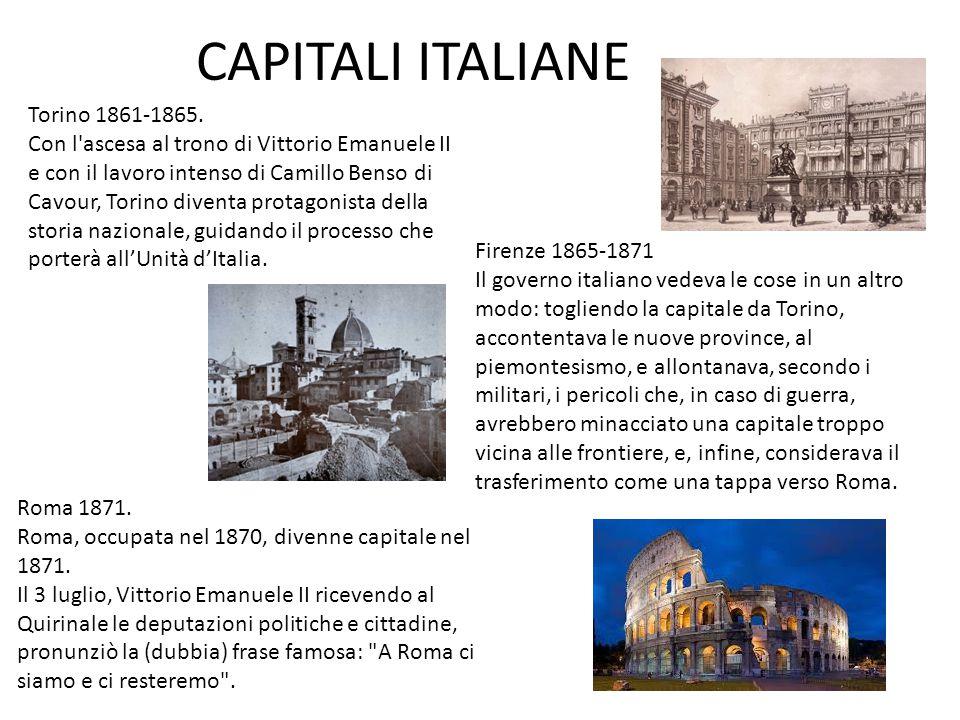 CAPITALI ITALIANE Torino 1861-1865. Con l'ascesa al trono di Vittorio Emanuele II e con il lavoro intenso di Camillo Benso di Cavour, Torino diventa p