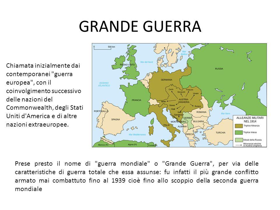 GRANDE GUERRA Prese presto il nome di