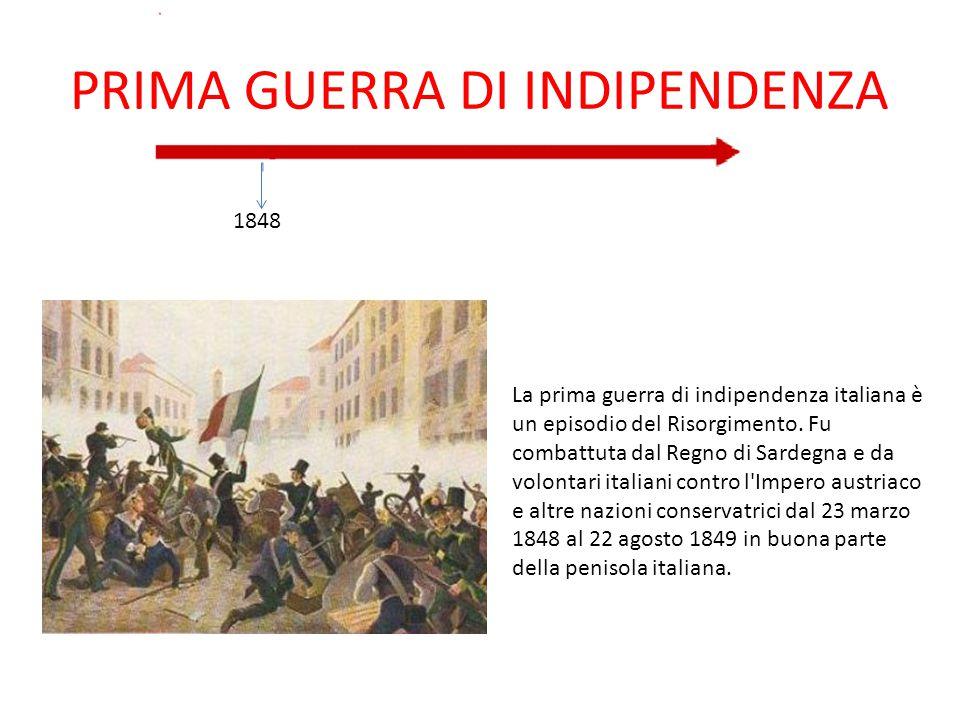PRIMA GUERRA DI INDIPENDENZA 1848 La prima guerra di indipendenza italiana è un episodio del Risorgimento. Fu combattuta dal Regno di Sardegna e da vo