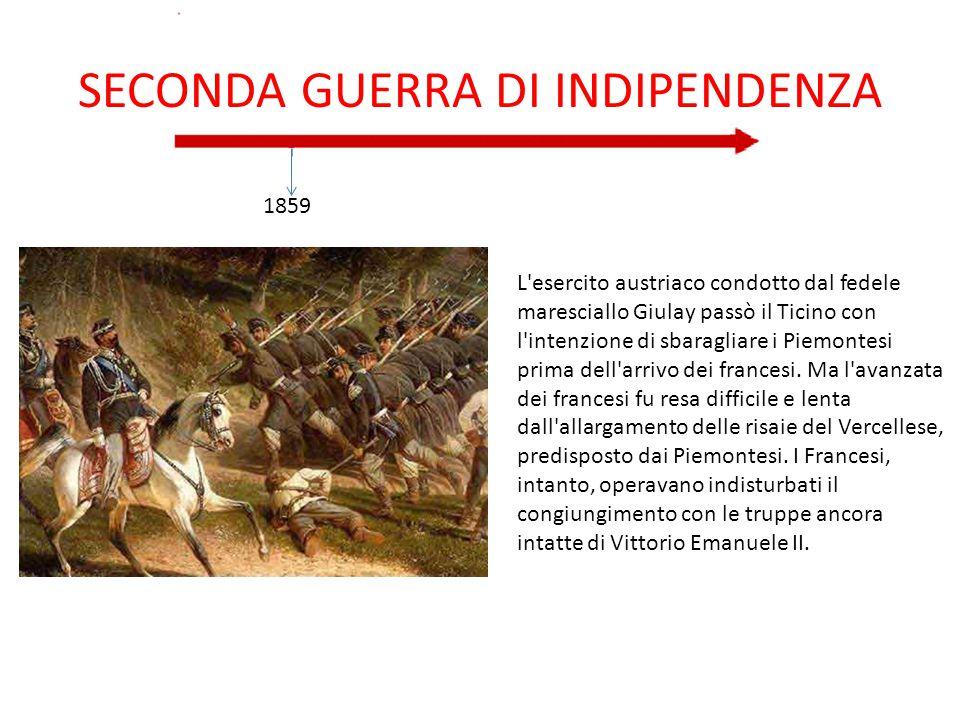 SECONDA GUERRA DI INDIPENDENZA L'esercito austriaco condotto dal fedele maresciallo Giulay passò il Ticino con l'intenzione di sbaragliare i Piemontes