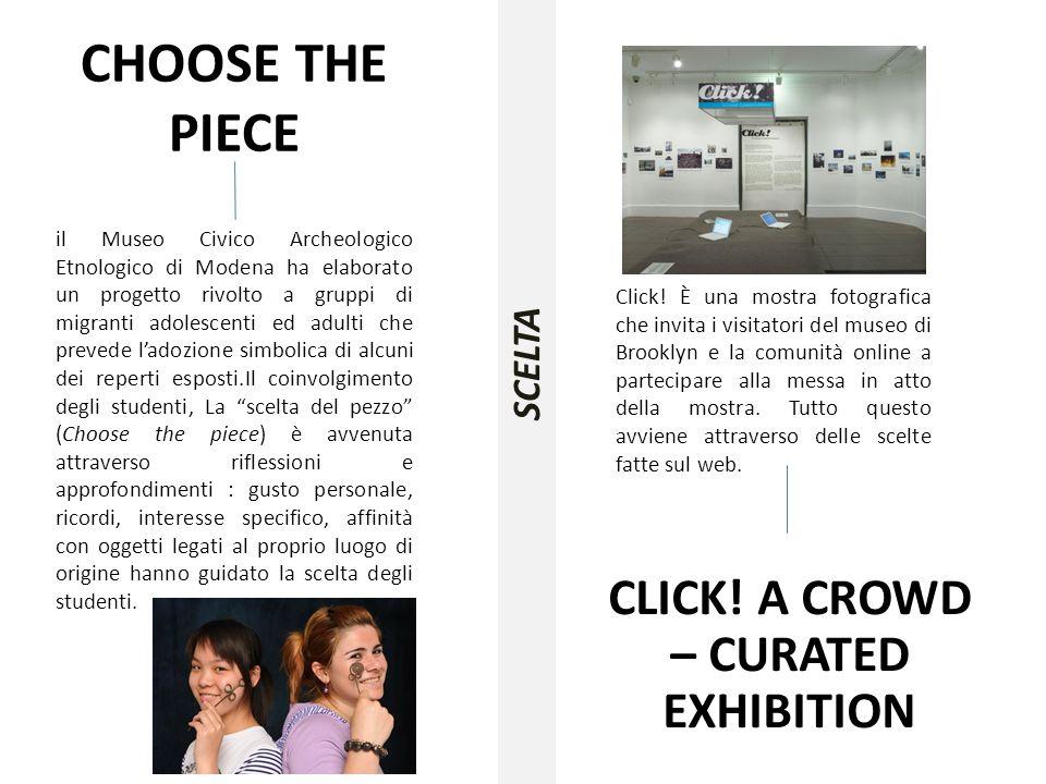 CHOOSE THE PIECE il Museo Civico Archeologico Etnologico di Modena ha elaborato un progetto rivolto a gruppi di migranti adolescenti ed adulti che pre