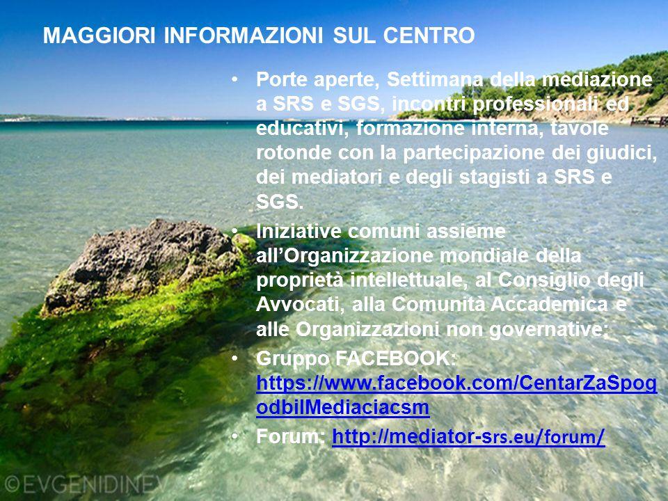 MAGGIORI INFORMAZIONI SUL CENTRO Porte aperte, Settimana della mediazione a SRS e SGS, incontri professionali ed educativi, formazione interna, tavole