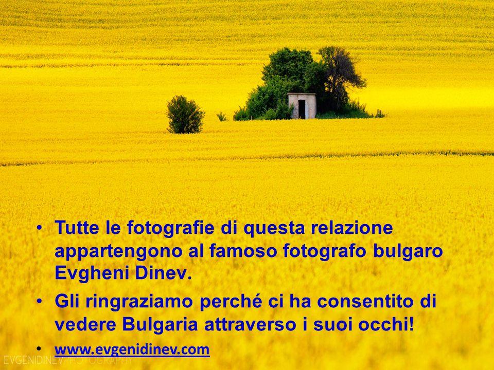 Tutte le fotografie di questa relazione appartengono al famoso fotografo bulgaro Evgheni Dinev. Gli ringraziamo perché ci ha consentito di vedere Bulg