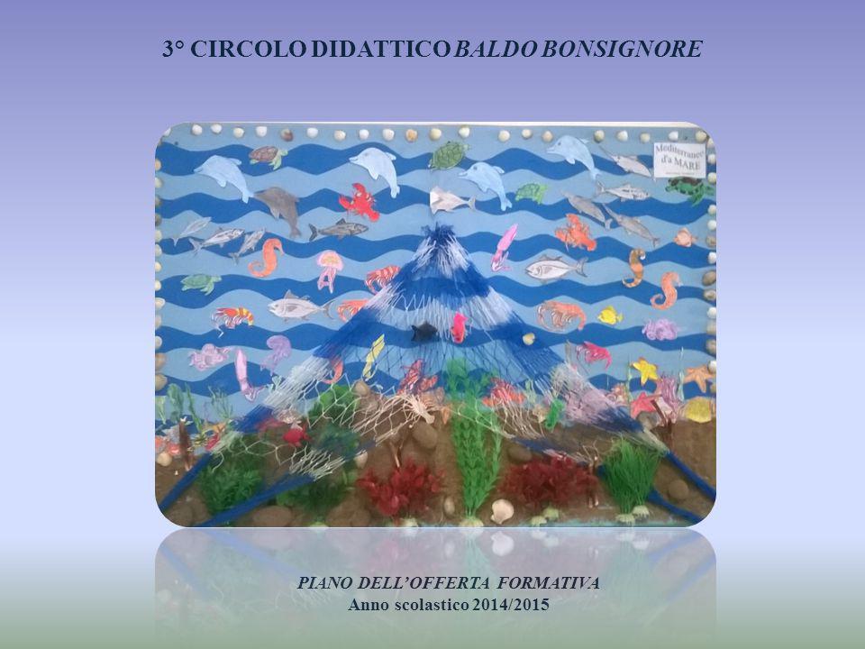 3° CIRCOLO DIDATTICO BALDO BONSIGNORE PIANO DELL'OFFERTA FORMATIVA Anno scolastico 2014/2015