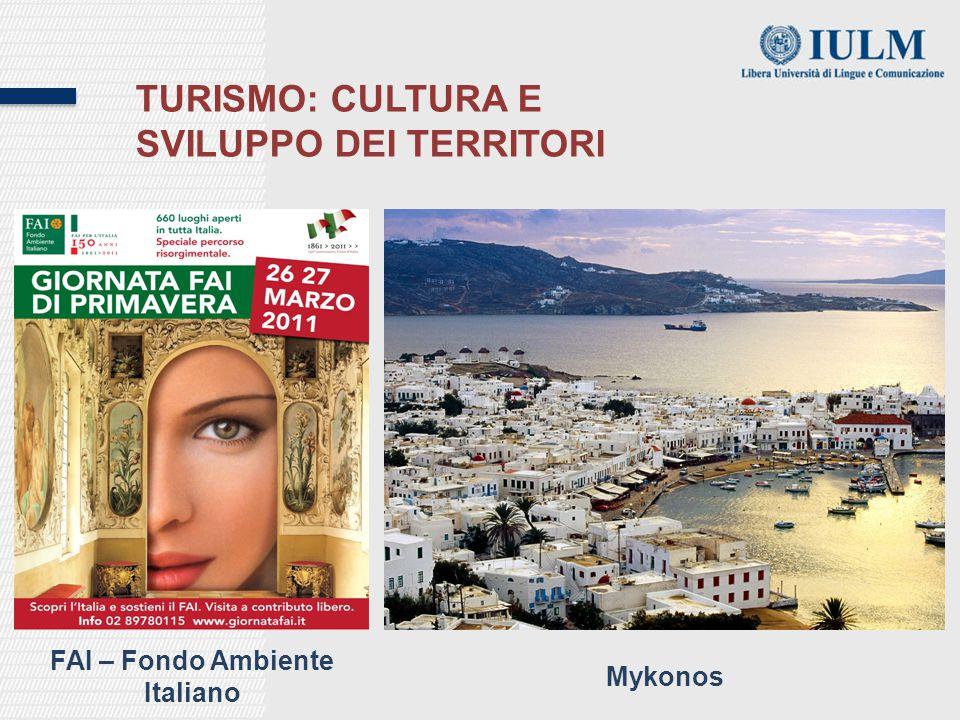 TURISMO: CULTURA E SVILUPPO DEI TERRITORI Mykonos FAI – Fondo Ambiente Italiano