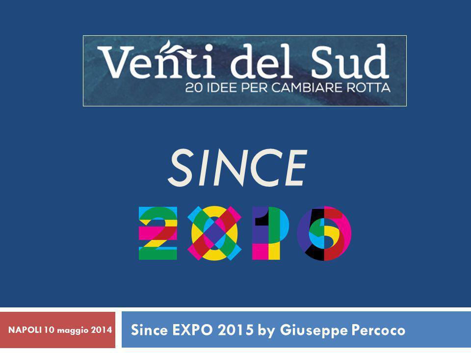 SINCE Since EXPO 2015 by Giuseppe Percoco NAPOLI 10 maggio 2014