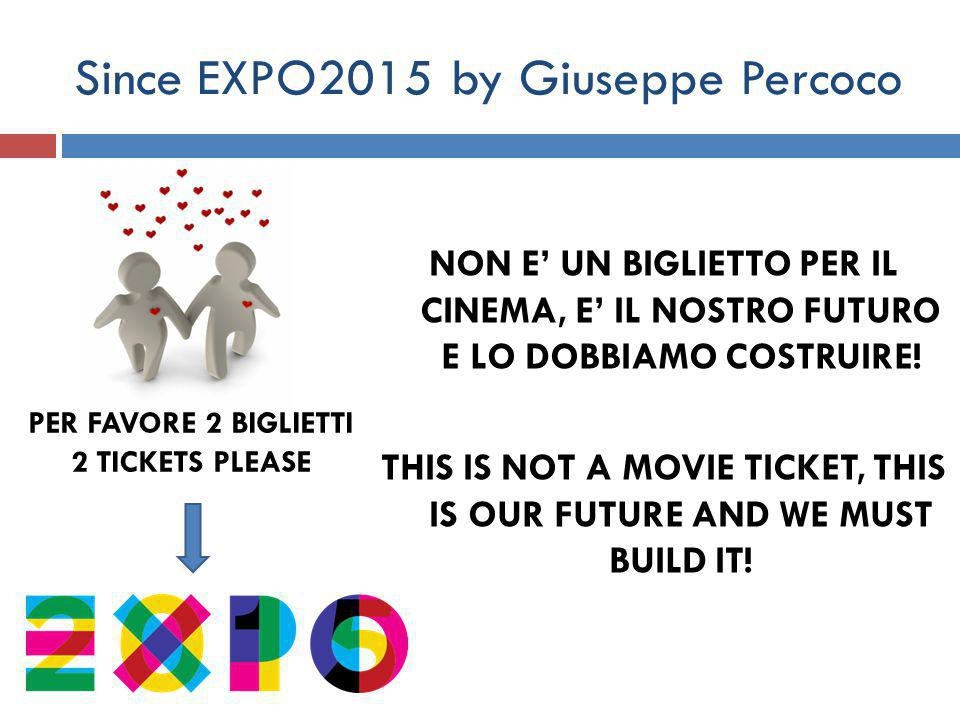 Since EXPO2015 by Giuseppe Percoco EXPORT TOURISM FOOD & BEVERAGES FASHION HISTORY ART TERRITORY AGENZIA DI RAPPRESENTANZA INTERNAZIONALE Touch Without Traveling tocca senza viaggiare