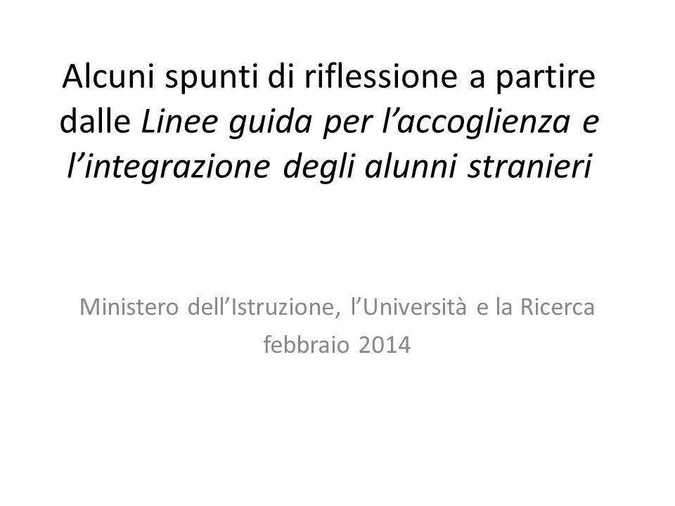 Alcuni spunti di riflessione a partire dalle Linee guida per l'accoglienza e l'integrazione degli alunni stranieri Ministero dell'Istruzione, l'Univer